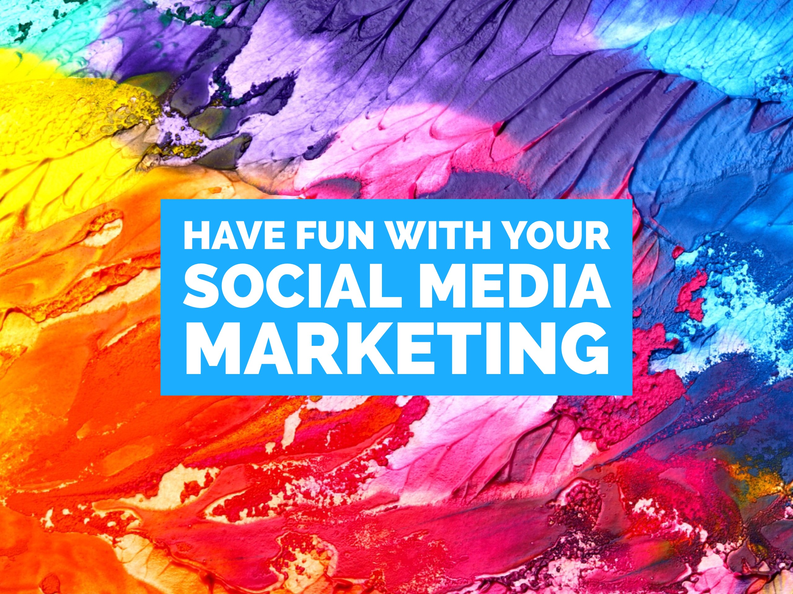 Have Fun With Your Social Media Marketing