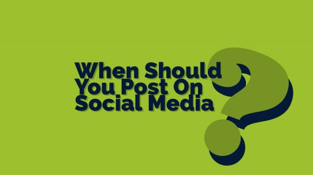 When Should You Post On Social Media